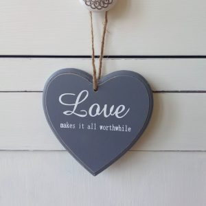 Grey Wooden Heart Sign, Love makes it all worthwhile